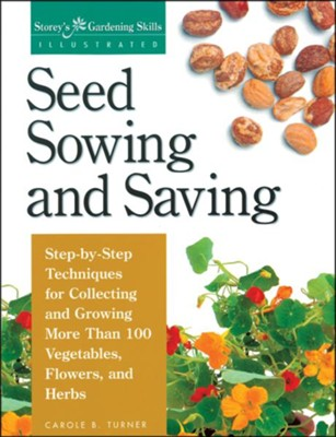Seed Sowing and Saving   -     By: Carole B. Turner
