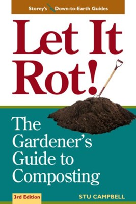 Let it Rot!     -     By: Stu Campbell