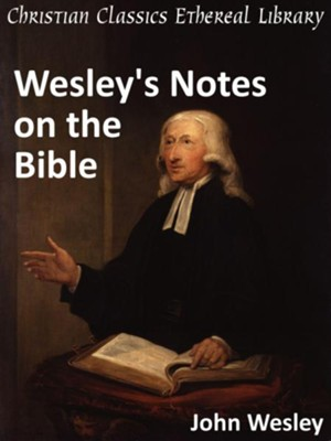 Wesley's Notes on the Bible - eBook  -     By: John Wesley