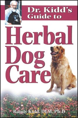 Dr. Kidd's Guide to Herbal Dog Care   -     By: Randy Kidd