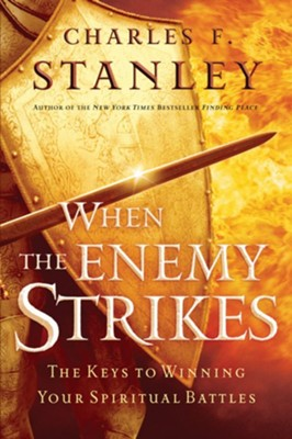 When the Enemy Strikes: The Keys to Winning Your Spiritual Battles - eBook  -     By: Charles F. Stanley
