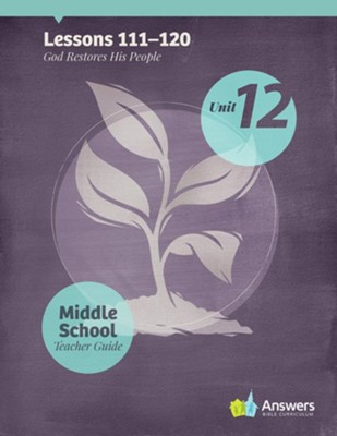 Answers Bible Curriculum Middle School Unit 12 Teacher Guide (2nd Edition)  -