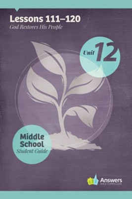 Answers Bible Curriculum Middle School Unit 12 Student Guide (2nd Edition)  -