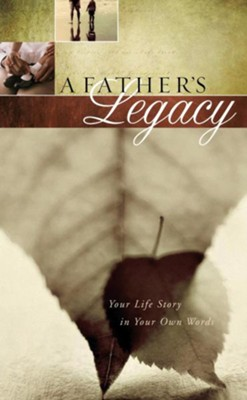 A Father's Legacy: Your Life Story in Your Own Words - eBook  -