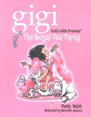 The Royal Tea Party - eBook  -     By: Sheila Walsh     Illustrated By: Meredith Johnson
