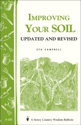 Improving Your Soil (Storey's Country Wisdom Bulletin A-202)    -