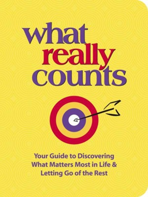 What Really Counts: Your Guide to Discovering What's Most Important in Life and Letting Go of the Rest - eBook  -