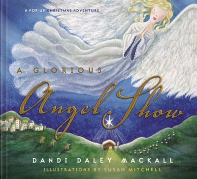 A Glorious Angel Show - eBook  -     By: Dandi Daley Mackall     Illustrated By: Susan Mitchell