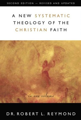 Image result for Robert Reymond, A New Systematic Theology of the Christian Faith