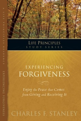 Charles Stanley Life Principles Study Guides: Experiencing Forgiveness - eBook  -     By: Charles F. Stanley