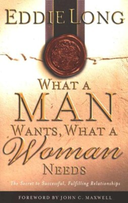 What a Man Wants, What a Woman Needs: The Secret to Successful, Fulfilling Relationships - eBook  -     By: Eddie Long
