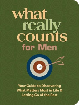 What Really Counts for Men: Your Guide to Discovering What's Most Important in Life and Letting Go of the Rest - eBook  -