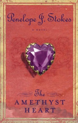 The Amethyst Heart: Newly Repackaged Edition - eBook  -     By: Penelope J. Stokes