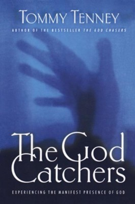 The God Catchers: Experiencing the Manifest Presence of God - eBook  -     By: Tommy Tenney