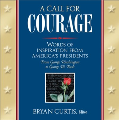 A Call for Courage - eBook  -     Edited By: Bryan Curtis     By: Bryan Curtis, editor