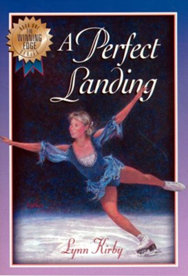 The Winning Edge Series: A Perfect Landing - eBook  -     By: Lynn Kirby