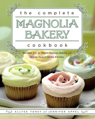 The Complete Magnolia Bakery Cookbook  -     By: Jennifer Appel