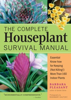 The Complete Houseplant Survival Manual   -     By: Barbara Pleasant
