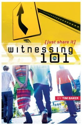 Witnessing 101 - eBook  -     By: Tim Baker