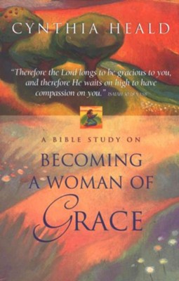 Becoming a Woman of Grace: A Bible Study - eBook  -     By: Cynthia Heald