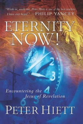 Eternity Now: Encountering the Jesus of Revelation - eBook  -     By: Peter Hiett