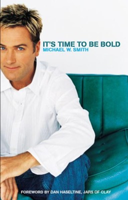 It's Time to Be Bold - eBook  -     By: Michael W. Smith