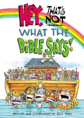 Hey! That's Not What The Bible Says! - eBook  -     By: Bill Ross