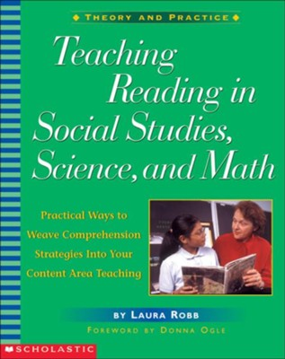 Teaching Reading in Social Studies, Science, and  Math  -     By: Laura Robb