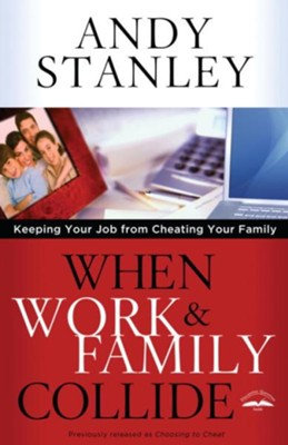 When Work and Family Collide: Keeping Your Job from Cheating Your Family - eBook  -     By: Andy Stanley
