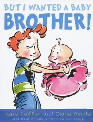 But I Wanted a Baby Brother! - eBook  -     By: Kate Feiffer