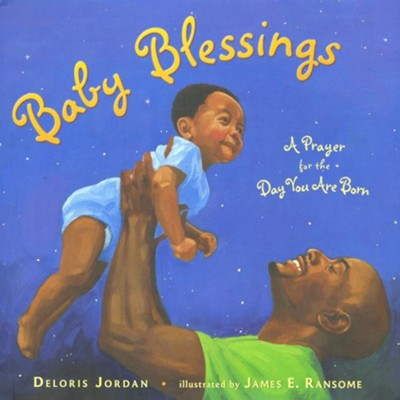Baby Blessings: A Prayer for the Day You Are Born - eBook  -     By: Deloris Jordan