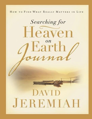 Searching for Heaven on Earth Journal - eBook  -     By: Dr. David Jeremiah
