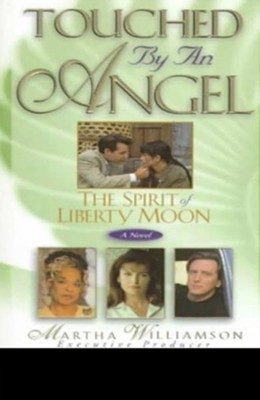 The Spirit of Liberty Moon: A Novel - eBook  -     By: Martha Williamson