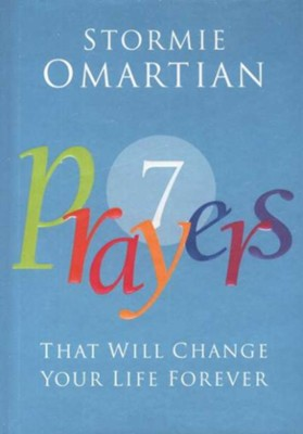 Seven Prayers That Will Change Your Life Forever - eBook  -     By: Stormie Omartian