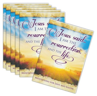 I Am The Resurrection - Meditations for Lent & Easter Devotional, Pack of 6  -