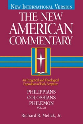 The New American Commentary Volume 32 - Philippians, Colossians, Philemon - eBook  -     By: Richard Melick
