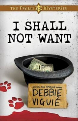 I Shall Not Want: Psalm 23 Mysteries Book Two - eBook  -     By: Debbie Viguie