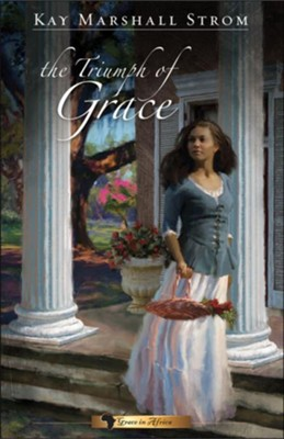 Triumph of Grace - eBook  -     By: Kay Marshall Strom