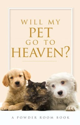 Will My Pet Go To Heaven? - eBook  -     By: Angela Shears, Tammy Fitzgerald, Shae Cooke