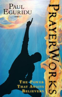 Prayer Works - eBook  -     By: Paul Eguridu