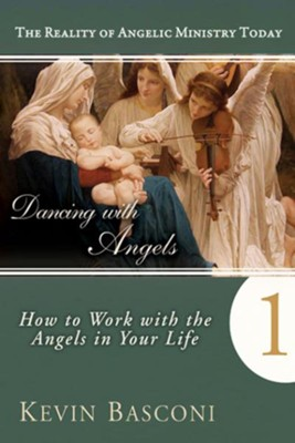 Dancing with Angels: How You Can Work With the Angels in Your Life - eBook  -     By: Kevin Basconi