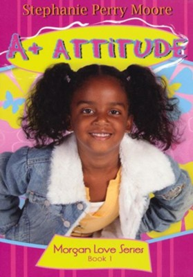 A+ Attitude - eBook  -     By: Stephanie Perry Moore