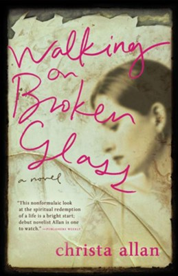 Walking on Broken Glass - eBook  -     By: Christa Allan
