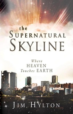 Supernatural Skyline: Where Heaven Touches Earth - eBook  -     By: Jim Hylton