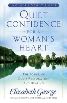 Quiet Confidence for a Woman's Heart: The Power of God's Restoration and Healing - eBook  -     By: Elizabeth George