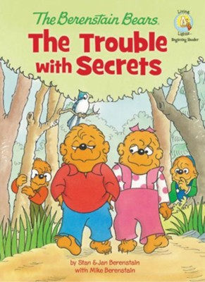 The Berenstain Bears: The Trouble with Secrets - eBook  -     By: Jan Berenstain, Mike Berenstain