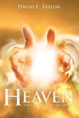 My Trip to Heaven: Face to Face with Jesus - eBook  -     By: David Taylor