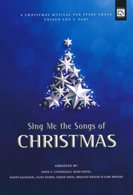 Sing Me the Songs of Christmas (Choral Book)   -