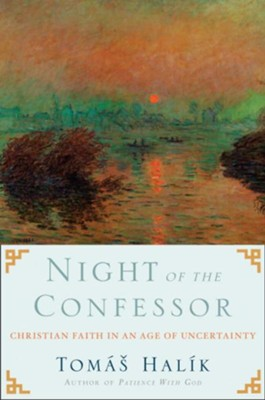 Night of the Confessor: Christian Faith in an Age of Uncertainty - eBook  -     By: Tomas Halik