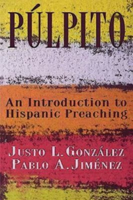 Pulpito: An Introduction to Hispanic Preaching - eBook  -     By: Gonzales Jimenez